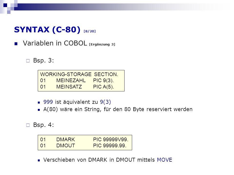 SYNTAX (C-80) [8/20] Variablen in COBOL [Ergänzung 3] Bsp. 3: Bsp. 4: